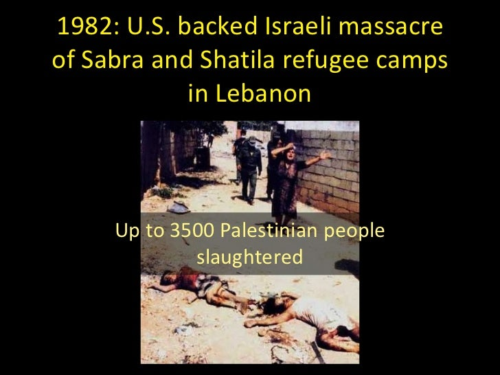 the involvement of israel in the sabra shatila massacre At one point, christian militias friendly to israel massacred thousands of  palestinians at the refugee camps of sabra and shatila in beirut.