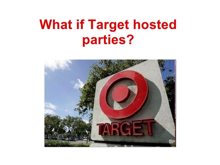What if Target hosted parties?