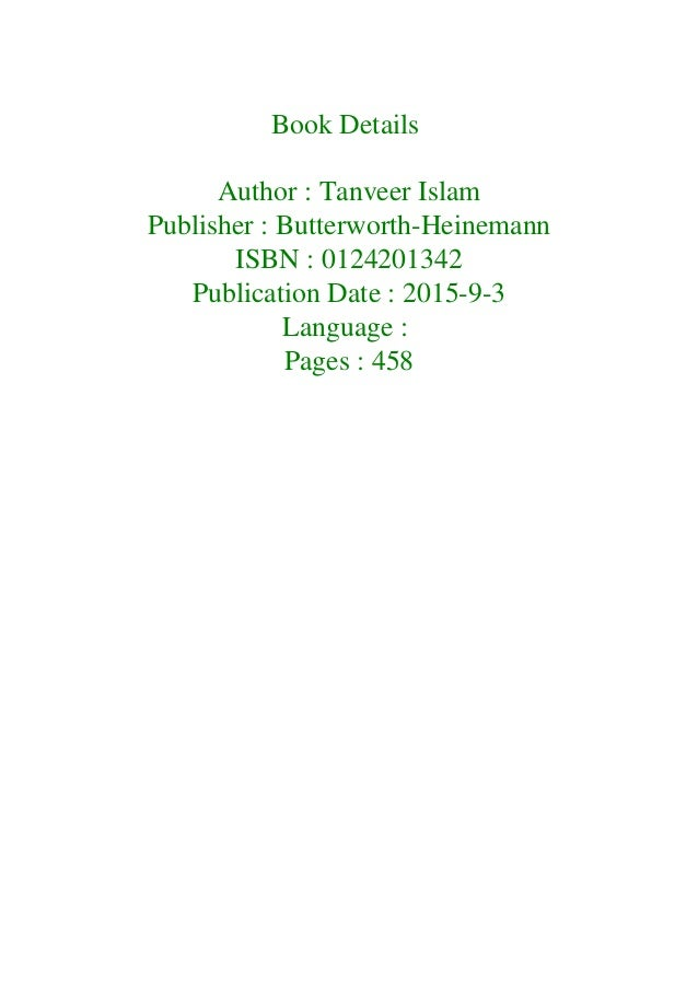 Book Details Author : Tanveer Islam Publisher : Butterworth-Heinemann ISBN : 0124201342 Publication Date : 2015-9-3 Langua...