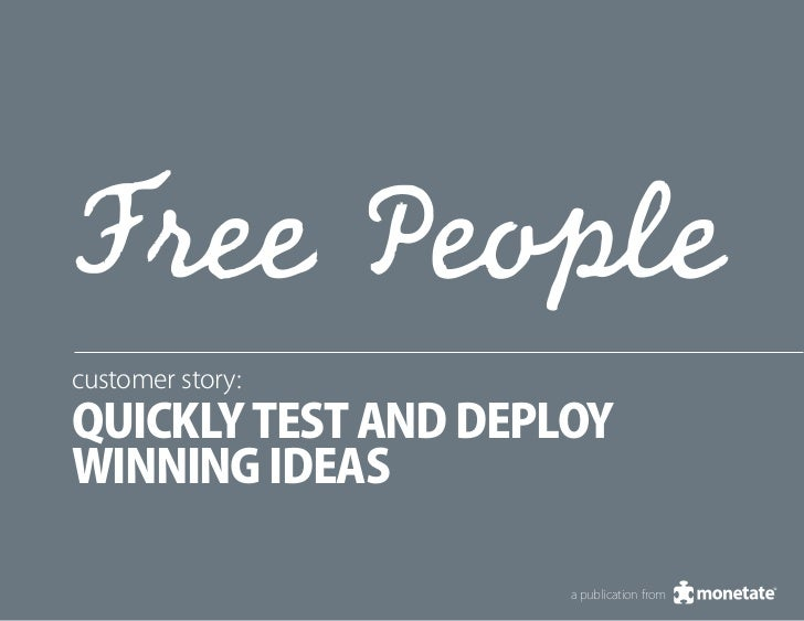customer story:quickly test and deploywinning ideas                     a publication from