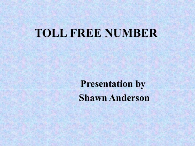 TOLL FREE NUMBER Presentation by Shawn Anderson