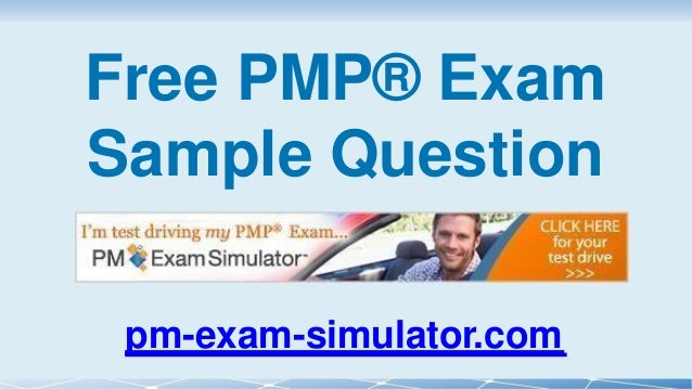 Free PMP® Exam Sample Question pm-exam-simulator.com