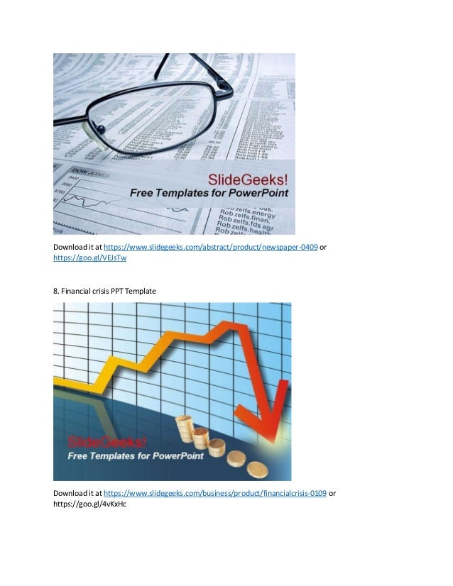 Download it at https://www.slidegeeks.com/abstract/product/newspaper-0409 or https://goo.gl/VEJsTw 8. Financial crisis PPT...