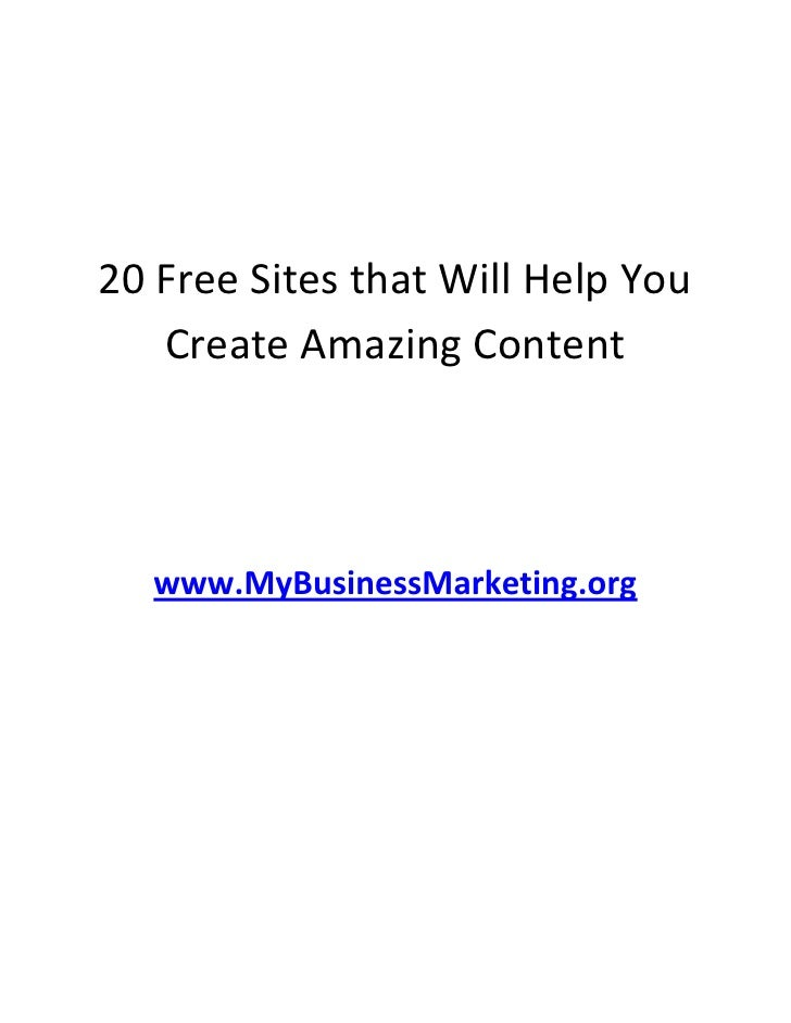 20 Free Sites that Will Help You    Create Amazing Content       www.MyBusinessMarketing.org