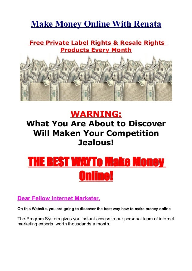 Make Money Online With Renata Free Private Label Rights & Resale Rights Products Every Month WARNING: What You Are About t...