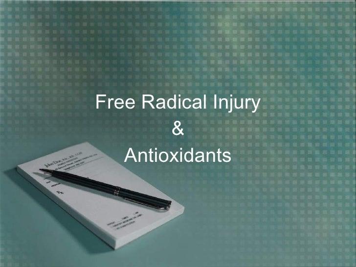 Free Radical Injury & Antioxidants