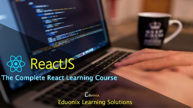 Get started with ReactJs for Free now!