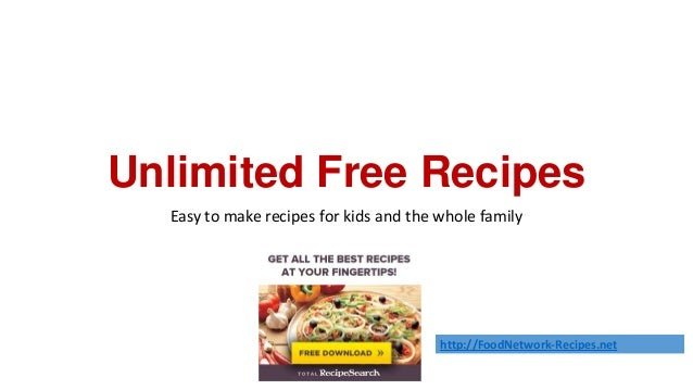 Unlimited Free Recipes  Easy to make recipes for kids and the whole family                                        http://F...