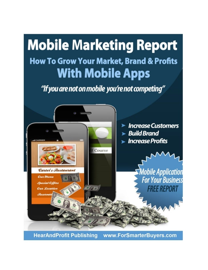 "Mobile Apps Report – ""What Every Business Must Know About Mobile Apps?""Copyright, Legal Notice and Disclaimer:This publica..."