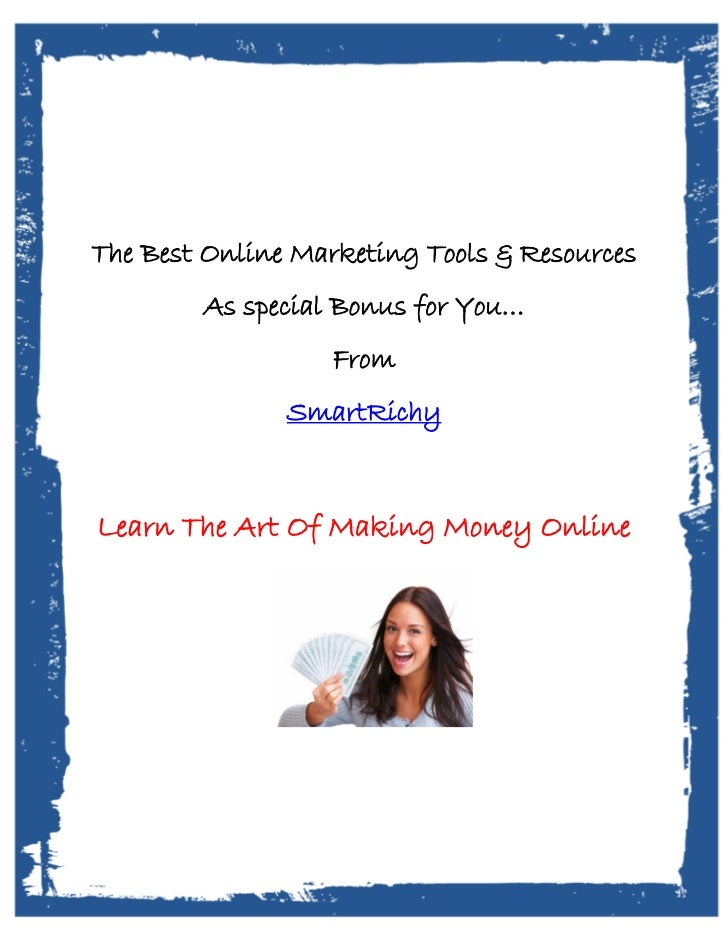 The Best Online Marketing Tools & Resources        As special Bonus for You…                   From               SmartRic...