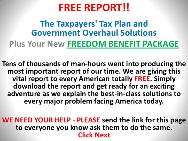 FREE REPORT!!<br />The Taxpayers' Tax Plan and                               Government Overhaul Solutions<br />Plus Your ...