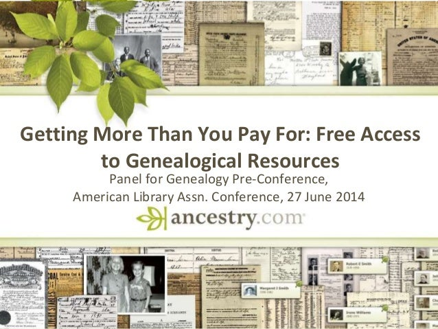 DNA Getting More Than You Pay For: Free Access to Genealogical Resources Panel for Genealogy Pre-Conference, American Libr...