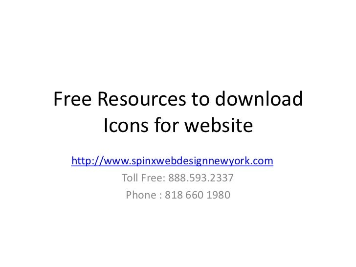 Free Resources to download      Icons for website http://www.spinxwebdesignnewyork.com          Toll Free: 888.593.2337   ...