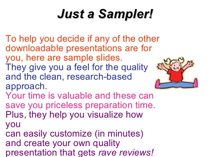Just a Sampler! To help you decide if any of the other downloadable presentations are for you, here are sample slides.   T...