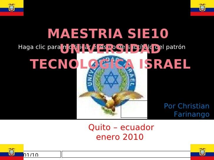 MAESTRIA SIE10                UNIVERSIDAD  Haga clic para modificar el estilo de subtítulo del patrón       TECNOLOGICA IS...