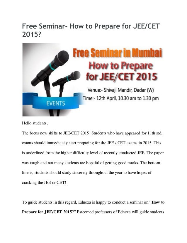 Free Seminar- How to Prepare for JEE/CET 2015? Hello students, The focus now shifts to JEE/CET 2015! Students who have app...