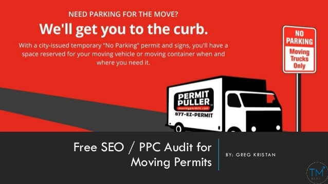 Free SEO / PPC Audit for Moving Permits BY: GREG KRISTAN