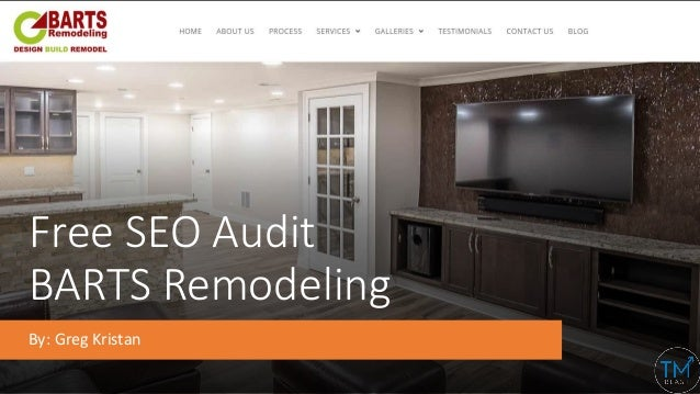 Free SEO Audit BARTS Remodeling By: Greg Kristan