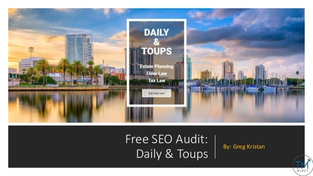 Free SEO Audit: Daily & Toups By: Greg Kristan