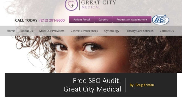 Free SEO Audit: Great City Medical By: Greg Kristan