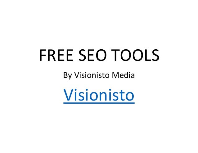 FREE SEO TOOLS By Visionisto Media  Visionisto