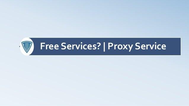 Free Services?   Proxy Service