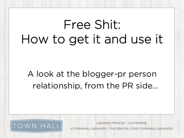 Free Shit:How to get it and use itA look at the blogger-pr personrelationship, from the PR side…