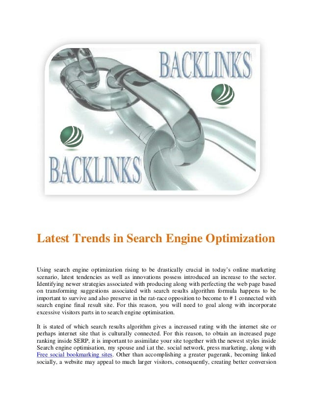 Latest Trends in Search Engine OptimizationUsing search engine optimization rising to be drastically crucial in today's on...