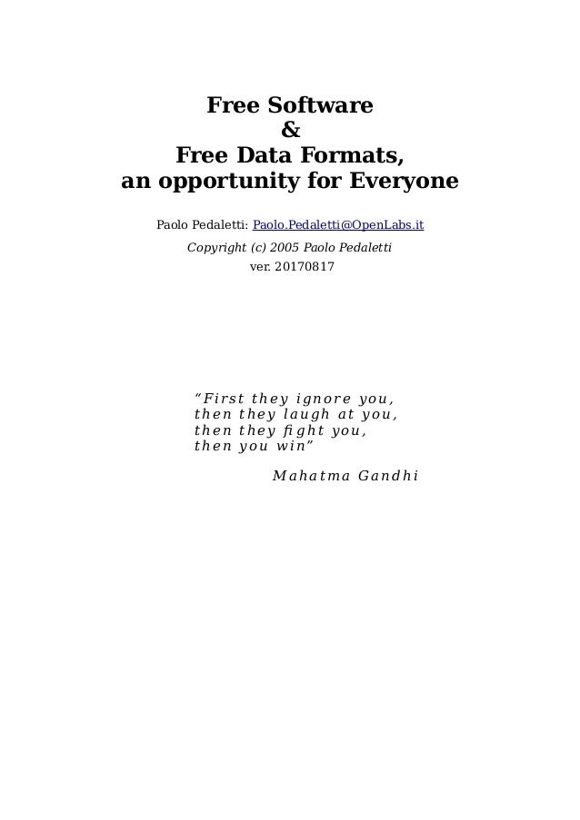 Free Software & Free Data Formats, an opportunity for Everyone Paolo Pedaletti: Paolo.Pedaletti@OpenLabs.it Copyright (c) ...