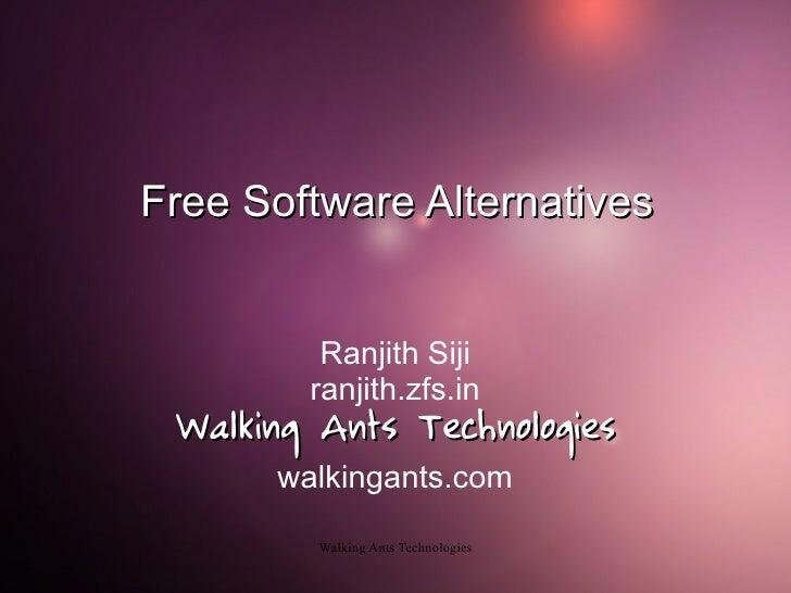 Free Software Alternatives            Ranjith Siji         ranjith.zfs.in  Walking Ants Technologies       walkingants.com...