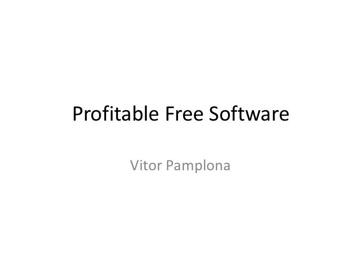 Profitable Free Software<br />Vitor Pamplona<br />