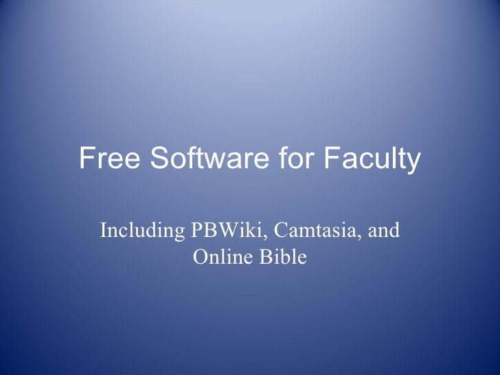 Free Software for Faculty Including PBWiki, Camtasia, and Online Bible