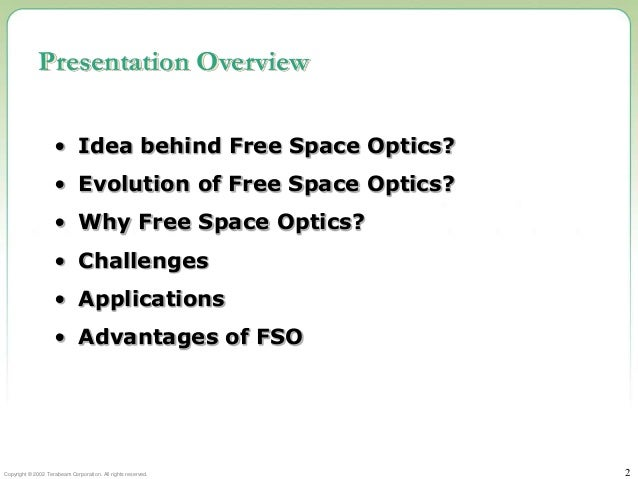 free space optics essay Vivek alwayn discusses in this chapter the increasing demand of optical-fiber and its wide spread  fiber optics will continue to  medium or free-space.