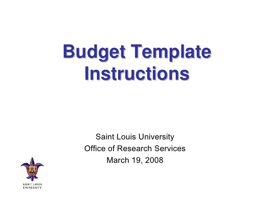 Budget Template   Instructions        Saint Louis University   Office of Research Services         March 19, 2008