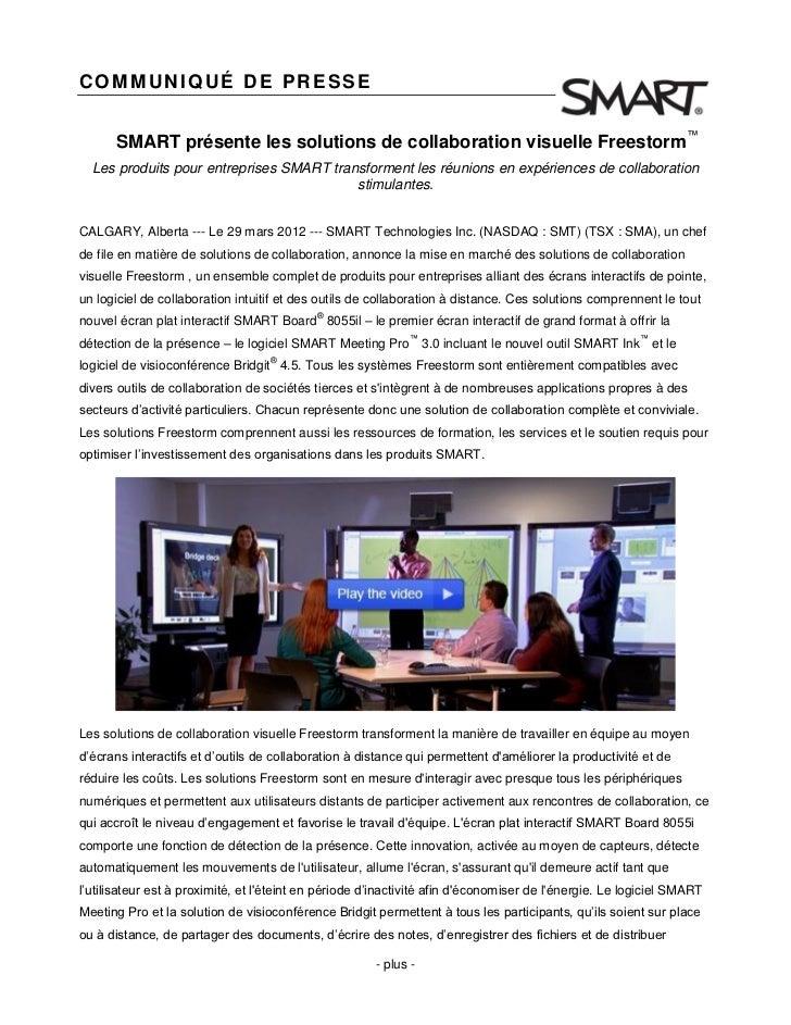 COMMUNIQUÉ DE PRESSE      SMART présente les solutions de collaboration visuelle Freestorm™  Les produits pour entreprises...