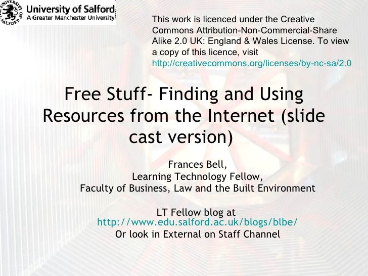 Free Stuff- Finding and Using Resources from the Internet (slide cast version)  Frances Bell, Learning Technology Fellow, ...