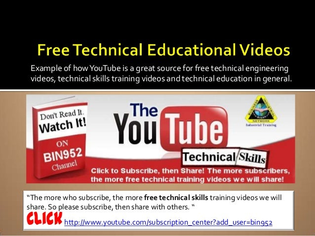 Example of howYouTube is a great source for free technical engineering videos, technical skills training videos and techni...