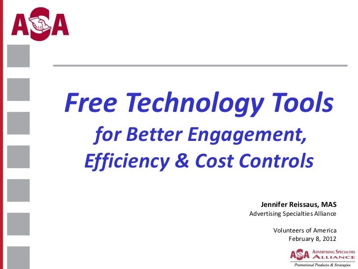 Free Technology Tools   for Better Engagement, Efficiency & Cost Controls  Jennifer Reissaus, MAS Advertising Specialties ...