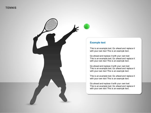 TENNIS Example text This is an example text. Go ahead and replace it with your own text This is an example text. Go ahead ...