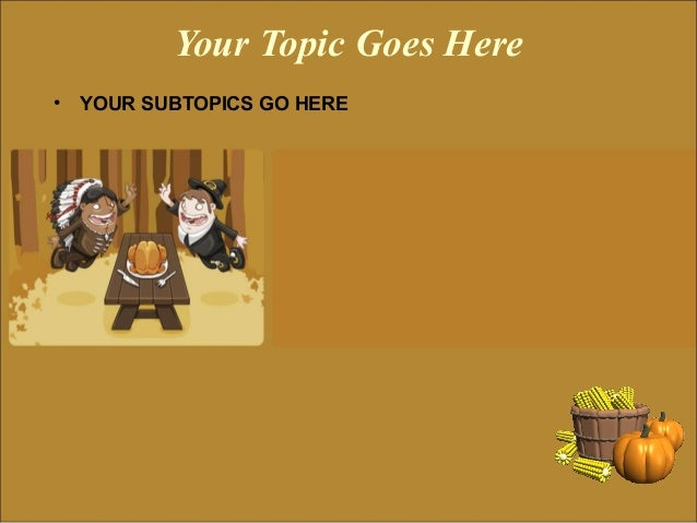 Free thanksgiving powerpoint templates 9 your topic goes here your subtopics go here toneelgroepblik Gallery