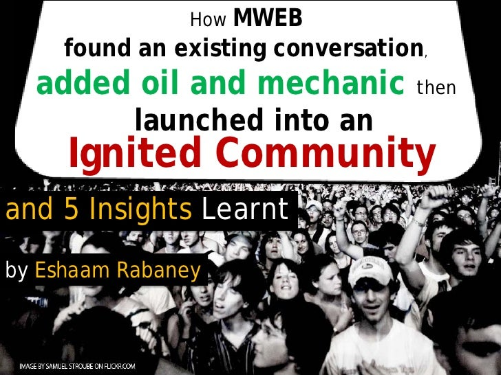 How MWEB      found an existing conversation,   added oil and mechanic          then            launched into an      Igni...
