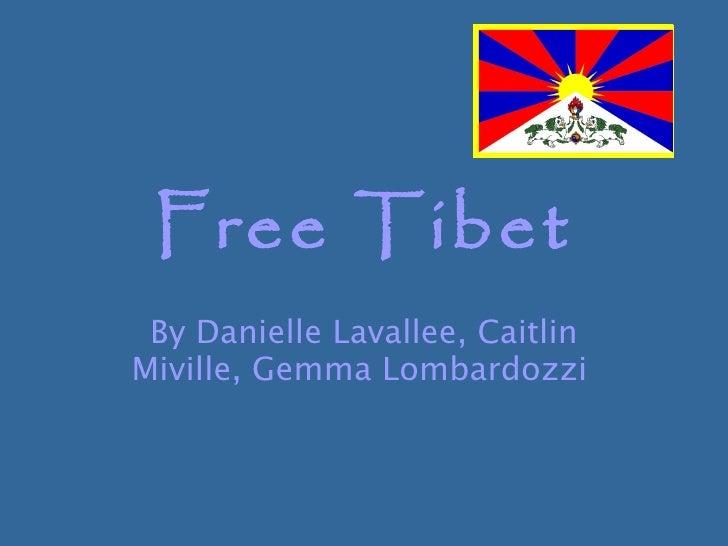 Free Tibet By Danielle Lavallee, Caitlin Miville, Gemma Lombardozzi