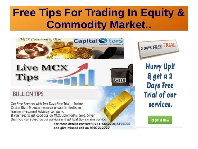 Free Tips For Trading In Equity &  Commodity Market..