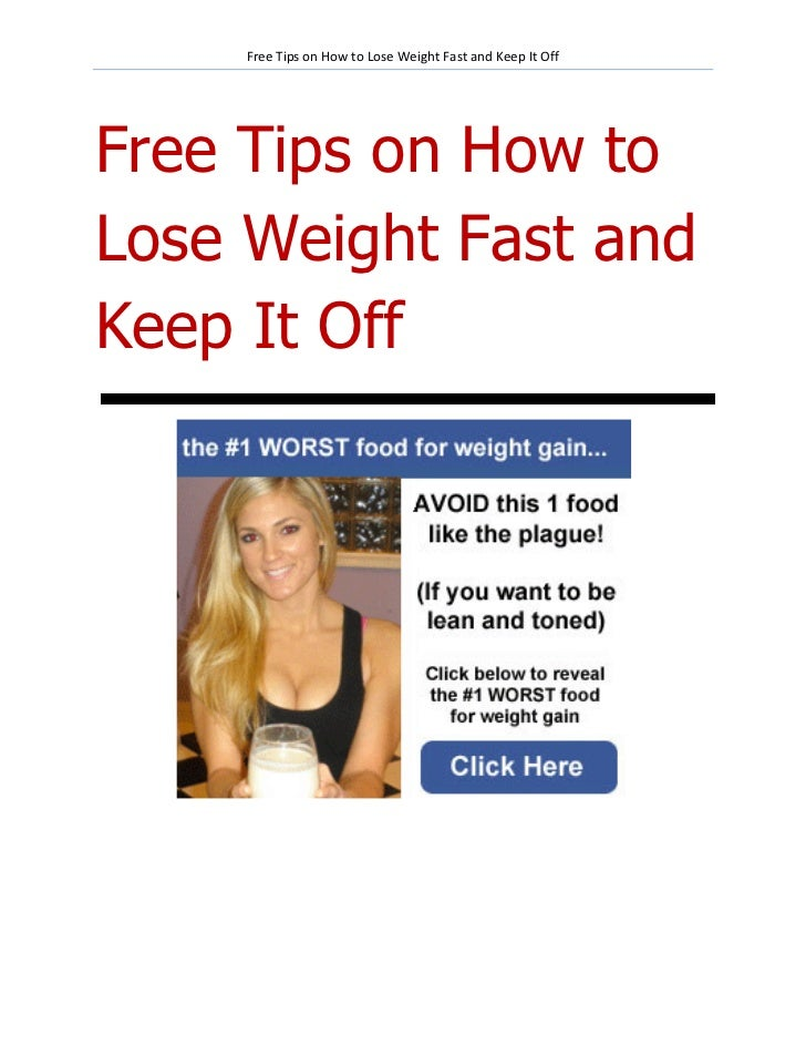 Free Tips on How to Lose Weight Fast and Keep It OffFree Tips on How toLose Weight Fast andKeep It Off