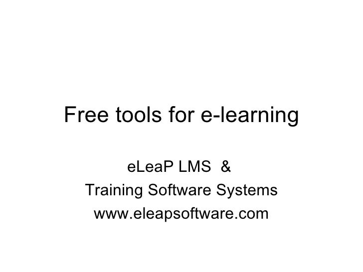 Free tools for e-learning eLeaP LMS  &  Training Software Systems www.eleapsoftware.com