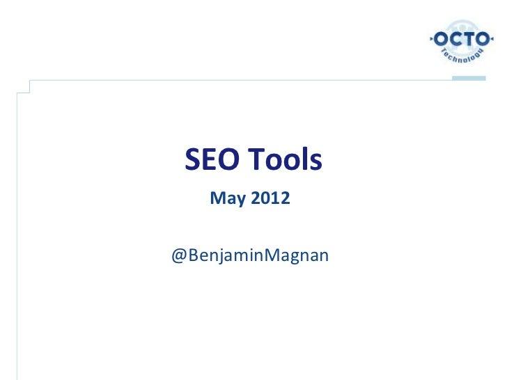 SEO Tools   May 2012@BenjaminMagnan