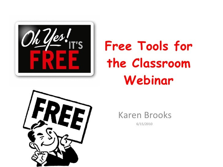 Free Tools for the Classroom Webinar Karen Brooks 6/15/2010