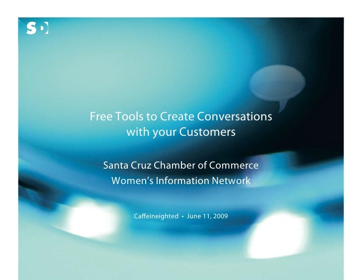 Free Tools to Create Conversations                                 with your Customers                                  Sa...