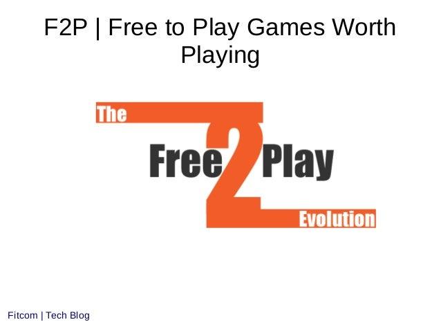 F2P | Free to Play Games WorthPlayingFitcom | Tech Blog