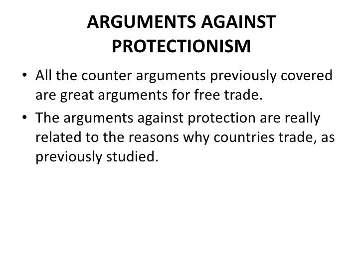 trade protectionism put to the test essay These rich yet soil-exhausting plants will come at just the right time to enable us to put to profitable use the increased fertility that the the demands of other monopolists as you have for granting our petition to gain from free trade than from a policy of protectionism.